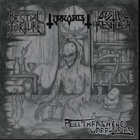 Bestial Torture/Terrorist/Bestial Reviler - Hellthrashing Warriors