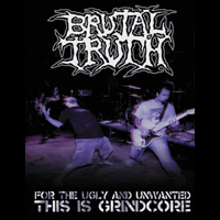 Brutal Truth - For The Ugly And Unwanted - This Is Grindcore (DVD)