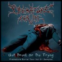 Goratory/Vomit Remnants/Wormed - Premature Burial Tour Vol.1-Get Drunk or Die Trying