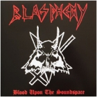 Blasphemy - Blood Upon the Soundspace (LP 12