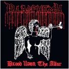 Blasphemy - Blood Upon the Altar (LP 12