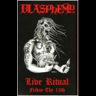Blasphemy - Live Ritual-Friday the 13th
