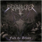 Deathfucker - Fuck the Trinity