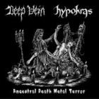 Deep Vein/Hypokras - Ancestral Death Metal Terror