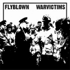 Flyblown/Warvictims - Split CD
