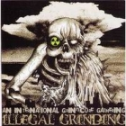 Illegal Grinding - An International Grindcore Gathering (Compilation CD)