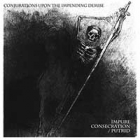 Impure Consecration/Putrid - Conjurations Upon the Impending Demise