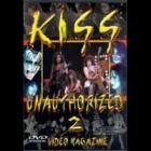 Kiss - Unauthorized 2 (DVD)