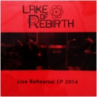 Lake of Rebirth - Live Rehearsal EP 2014