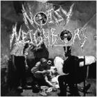 Noisy Neighbors - Noisy Neighbors (EP 7