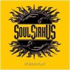 Soul Sirkus - World Play (CD + DVD)