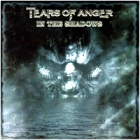 Tears of Anger - In the Shadows