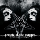 Temple of The Maggot - Black Mass Apocalypse