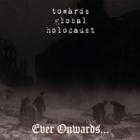 Towards Global Holocaust - Ever Onwards...
