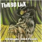 Turbo Lax - Hochesh? Poluchay!