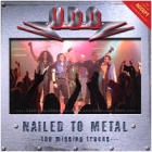 U.D.O. - Nailed to Metal (The Missing Tracks)