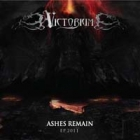 Victorium - Ashes Remain EP.2011