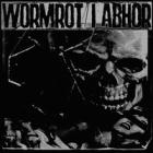 I Abhor/Wormrot - I Abhor/Wormrot