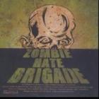 Zombie Hate Brigade - Zombie Hate Brigade