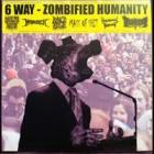 Zombified Humanity - 6 Way Split CD